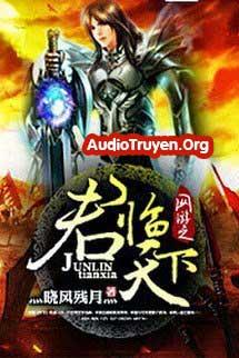 Truyện Audio Quân Lâm Thiên Hạ