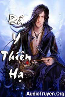 Truyện Audio Bá Y Thiên Hạ