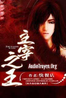Truyện Audio Chúa Tể Chi Vương