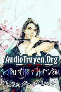 Truyện Audio Kiều Thê Như Vân