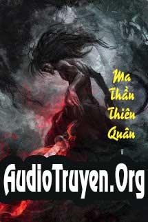 Audio Truyện Ma Thần Thiên Quân
