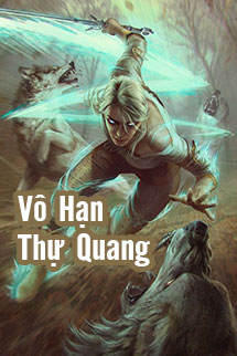 Truyện Audio Vô Hạn Thự Quang